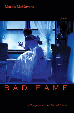Bad Fame - poems by Martin McGovern